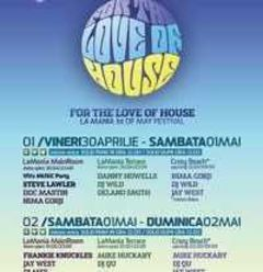 BF Concurs: Mergi gratis la ForTheLoveOfHouse - La Mania 1st of May Festival