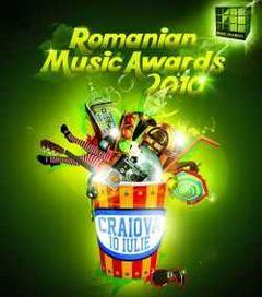 Romanian Music Awards 2010 in Craiova in luna iulie