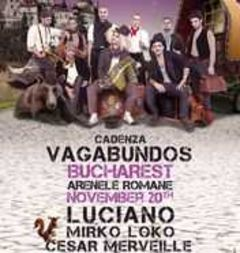 Evenimentul Cadenza Vagabundos are loc la Arenele Romane
