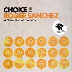 Roger Sanchez lanseaza 'Choice: A Collection of Classics'