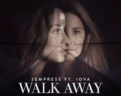 IOVA si HaHaHa Production au colaborat cu 2EMPRESS pentru piesa 'Walk Away'