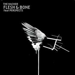 The Hacker - Flesh And Bone