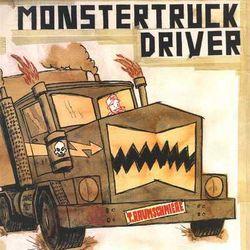 T.Raumschmiere - Monster Truck Driver