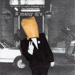 2 Many DJs - As Heard on Radio Soulwax Vol. 2
